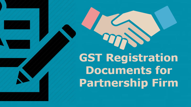 GST Registration Documents for Partnership Firm