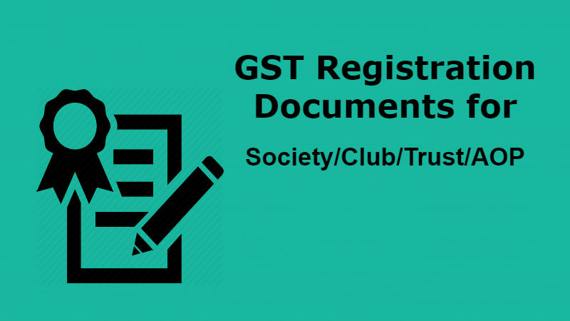 GST Registration Documents for SocietyClubTrustAOP