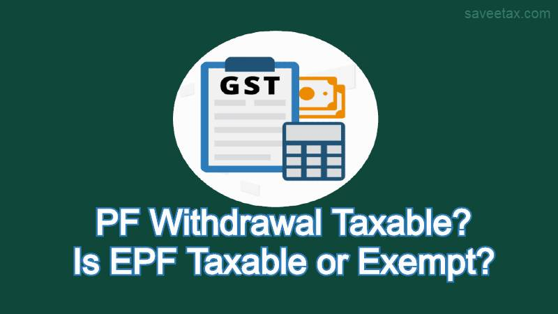 PF Withdrawal Taxable