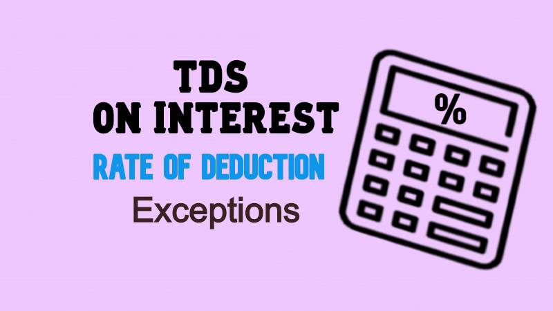 Sec 194A of Income Tax Act TDS on Interest